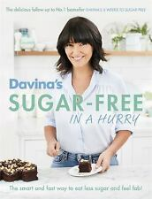 Davina's Sugar-Free in a Hurry : The Smart Way to Eat Less Sugar and Feel...