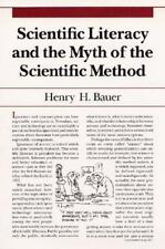 Scientific Literacy and the Myth of the Scientific Method by Henry H. Bauer...