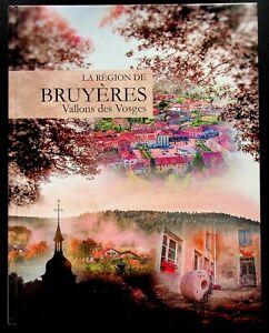 HISTOIRE REGIONALE / LA REGION DE BRUYERES VALLONS DES VOSGES - F. AMIOT - NEUF