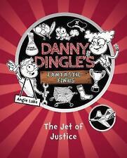 Danny Dingle's Fantastic Finds - THE JET OF JUSTICE - Paperback - NEW