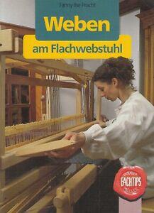 Weben am Flachwebstuhl von Fanny-Ilse Pracht - Ratgeber Weben Handwebstuhl