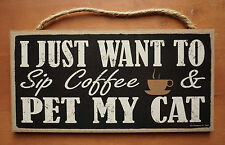 Just Want To Sip Coffee & Pet My Cat Cafe Kitchen Kitten Home Decor Sign New