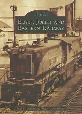 Elgin, Joliet, and Eastern Railway (IL) (Images of Rail) by Paul W. Jaenicke