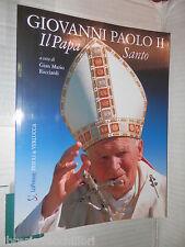 GIOVANNI PAOLO II IL PAPA SANTO Gian Mario Ricciardi La Presse 2011 libro di