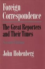 NEW: Foreign Correspondence Great Reporters and Their Times John Hohenberg BOOK