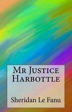 Mr Justice Harbottle by J. Sheridan Le Fanu (2014, Paperback)