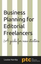 Business Planning for Editorial Freelancers : A Guide for New Starters by...