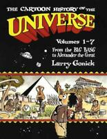 THE CARTOON HISTORY OF THE UNIVERSE 1-7 - GONICK, LARRY - NEW PAPERBACK BOOK