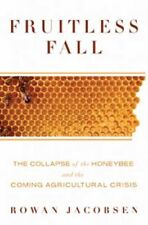 Fruitless Fall: The Collapse of the Honey Bee and