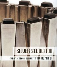 SILVER SEDUCTION ART OF MEXICAN MODERNIST ANTONIO PINEDA By Stromberg Gobi *VG+*