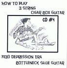 Cigar Box Guitar CD 4 - 3 string video lessons bottleneck slide blues keni lee