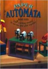Paper Automata : Four Working Models to Cut Out and Glue Together by Rob Ives...