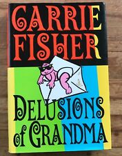 Delusions of Grandma by Carrie Fisher (1994, Hardcover) Free Shipping