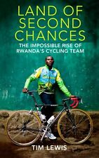 Land of Second Chances: The Impossible Rise of Rwanda's Cyclin ,.9780224091763