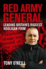 RED ARMY GENERAL : Leading Britain's Biggest Hooligan Firm: Leading Britain's ,