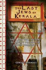 The Last Jews of Kerala: The Two Thousand Year History of India's Forgotten Jewi