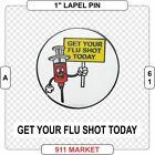 Get Your Flu Shot Today Lapel Pin Nurse Clinic Vaccination Nursing Doctor - A 61