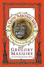 Wicked Years: A Lion among Men 3 by Gregory Maguire (2008, Hardcover)
