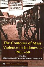 The Contours of Mass Violence in Indonesia,1965-68 - D Kammen & K McGregor (eds)