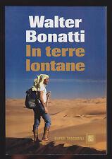 WALTER BONATTI - IN TERRE LONTANE - DALAI EDITORE 2010 [NF5]