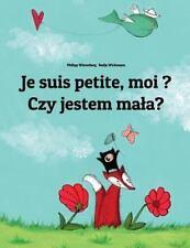 Je Suis Petite, Moi ? Czy Jestem Maa? : Un Livre d'images Pour les Enfants...