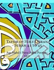 Tafsir of Holy Quran - Surah 41 To 45 by Aqa Mahd i Puya (Agha Pooya) - XKP...