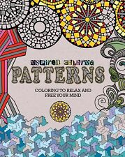 Inspired Coloring Patterns: Adults Coloring Book to Relax and Free Your Mind