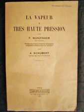 Munziger La vapeur a très haute pression 171 Figures 1930 chaudière science