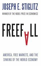 Freefall : America, Free Markets, and the Sinking of the World Economy by...