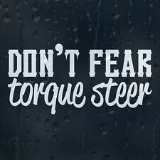 Funny Don't Fear Torque Steer Car Decal Vinyl Sticker For Bumper Window Panel