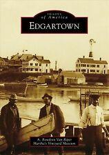 Edgartown [Images of America] [MA] [Arcadia Publishing]