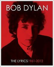 The Lyrics : 1961-2012 by Bob Dylan (2016, Hardcover)