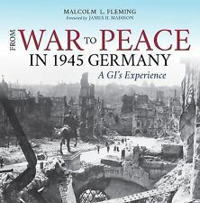 From War to Peace in 1945 Germany : A GI's Experience by Malcolm L. Fleming...