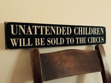Unattended Children Sign Kids Pub Hotel Man Cave Vintage Old Look
