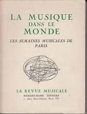 LA MUSIQUE DANS LE MONDE Les semaines musicales de Paris octobre-novembre 1958