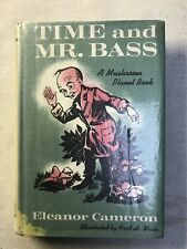 Time and Mr. Bass by Eleanor Cameron. A Mushroom Planet Book. H/C.1st Ed. Ex Lib