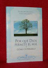 PARAMAHANSA YOGANANDA - POR QUE DIOS PERMITE EL MAL Y COMO SUPERARLO - HC BOOK