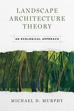 LANDSCAPE ARCHITECTURE THEORY - MURPHY, MICHAEL D. - NEW HARDCOVER BOOK