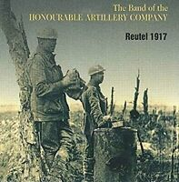 The Band Of The Honourable Artillery Company - Reutel 1917 [CD]