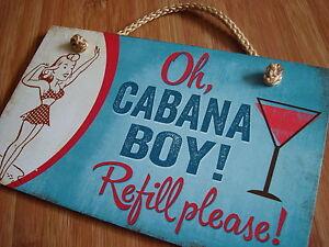 Retro Style Beach Pool Bar Sign OH CABANA BOY REFILL PLEASE Cocktail Pub Decor