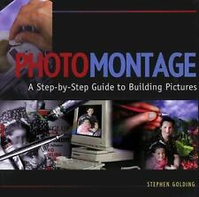 Photomontage: A Step-By-Step Guide to Building Pictures-ExLibrary