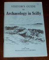'VISITOR'S GUIDE TO ARCHAEOLOGY IN SCILLY' by Luke OVER : Illust. J. Crussell.