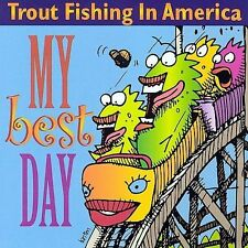 My Best Day by Trout Fishing in America