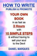 How to Write, Publish and Promote Your Own Book in As Fast As 3 Hours with 10...