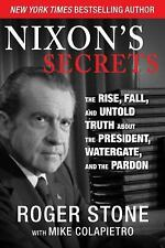 Nixon's Secrets: The Rise, Fall, and Untold Truth about the President, Watergat