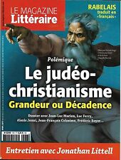 MAGAZINE LITTERAIRE N°578 AVRIL 2017  LE JUDEO-CHRISTIANISME/ LITTELL/ RABELAIS