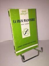 La franc-maçonnerie par Paul Naudon. Que-sais-je ? n° 1064