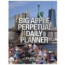 Big Apple Perpetual Daily Planner by Kalman Toth (2013, Paperback)