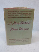 """""""Morleigh""""  A MERRY BRITON IN PIONEER WISCONSIN  1950 State Historical Society"""