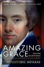 Amazing Grace: William Wilberforce and the Heroic Campaign to End Slavery: By...